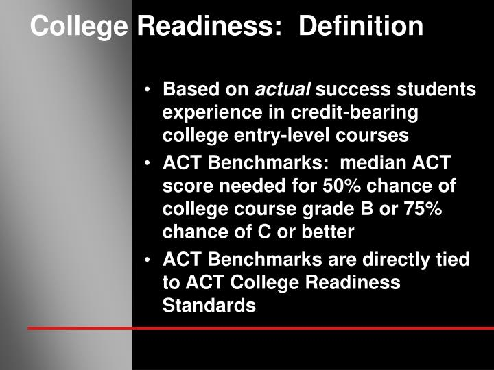 College Readiness:  Definition