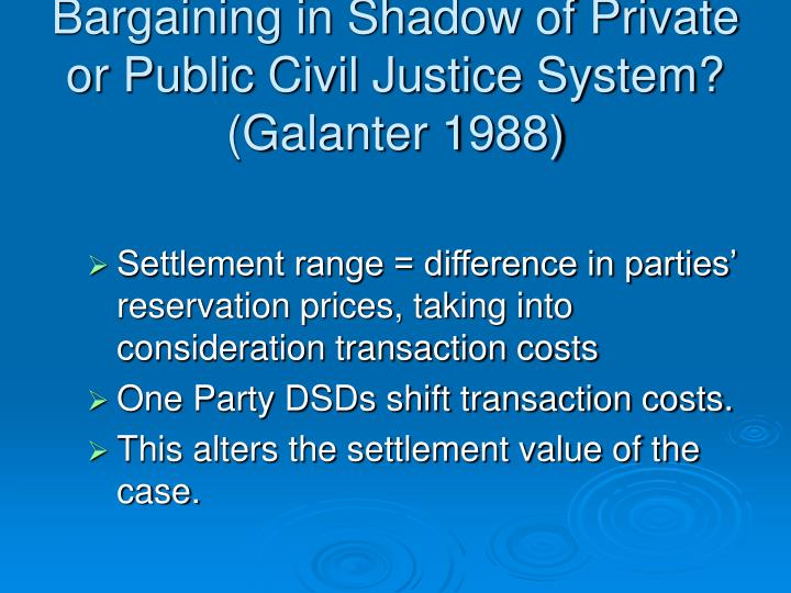 Bargaining in Shadow of Private or Public Civil Justice System?