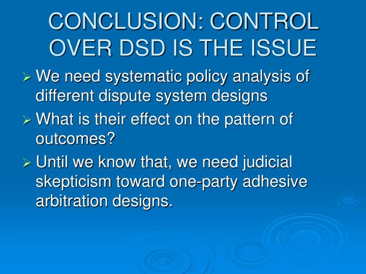 CONCLUSION: CONTROL OVER DSD IS THE ISSUE