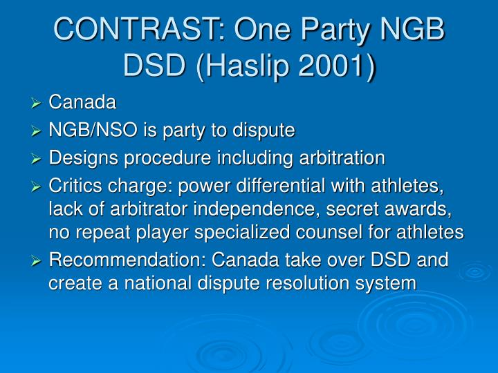 CONTRAST: One Party NGB DSD (Haslip 2001)