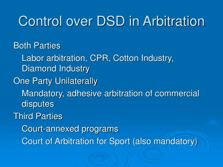 Control over DSD in Arbitration