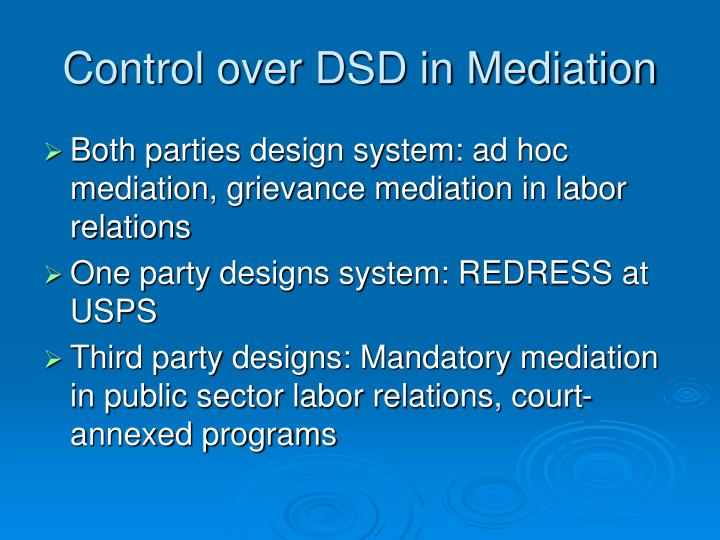 Control over DSD in Mediation