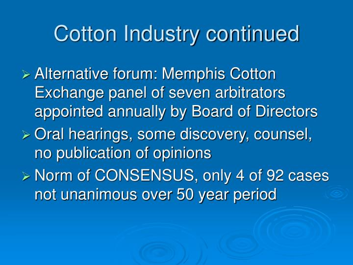 Cotton Industry continued