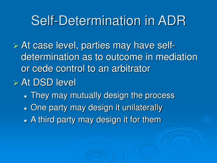 Self-Determination in ADR