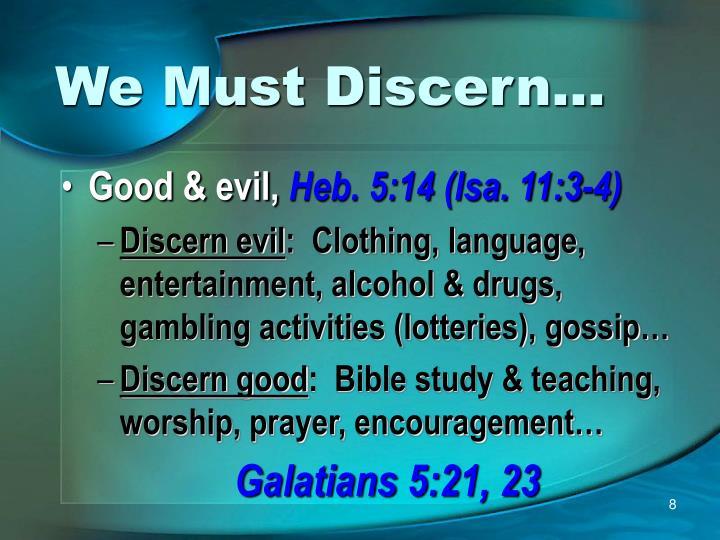 We Must Discern…