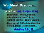 we must discern3