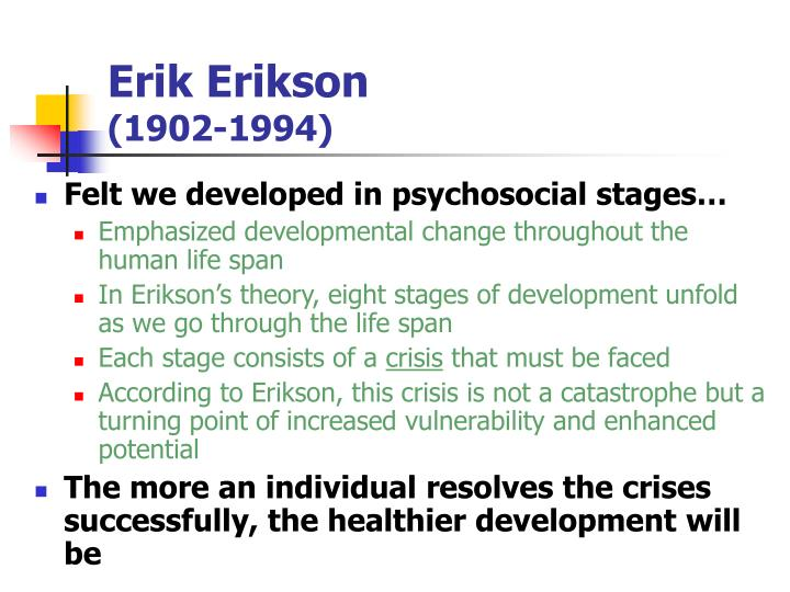 erik erikson developmental stages essay Erik erikson was a psychologist who did most of throughout succeeding stages of development according to erikson  the walkabout papers by dr.