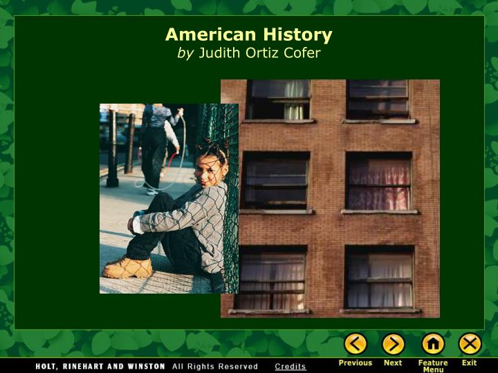 essays on american history by judith ortiz cofer Narrative by judith ortiz cofer essay 627 words | 3 pages narrative written by judith ortiz cofer discusses some of the many experiences she has encountered throughout her life dealing with stereotypes and common misconceptions of latin american women.