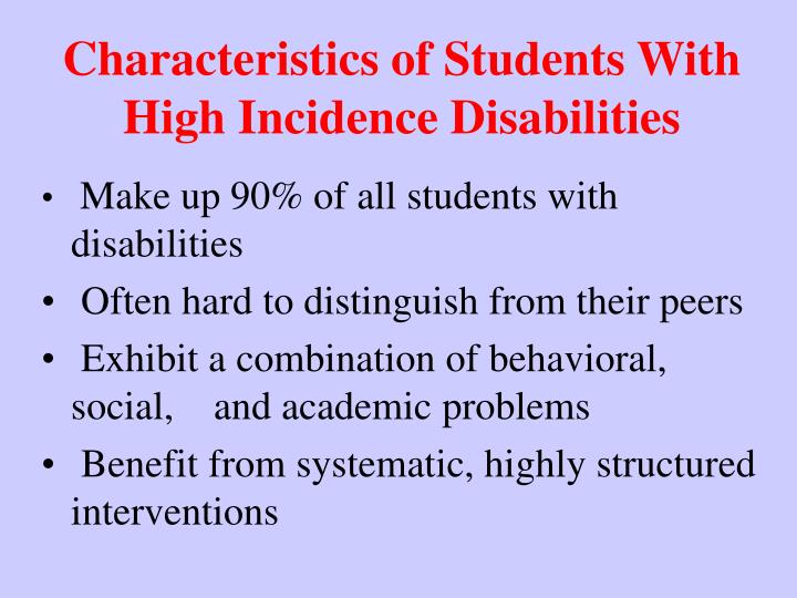 Characteristics of Students With High Incidence Disabilities