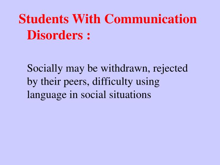 Students With Communication Disorders :
