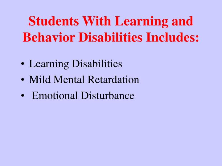 Students With Learning and Behavior Disabilities Includes: