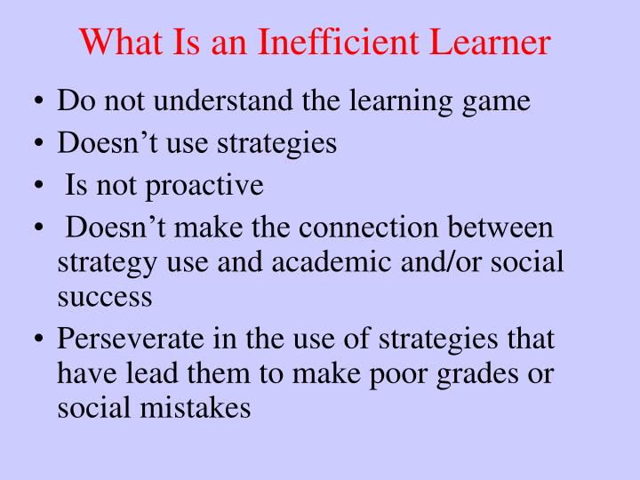 What Is an Inefficient Learner