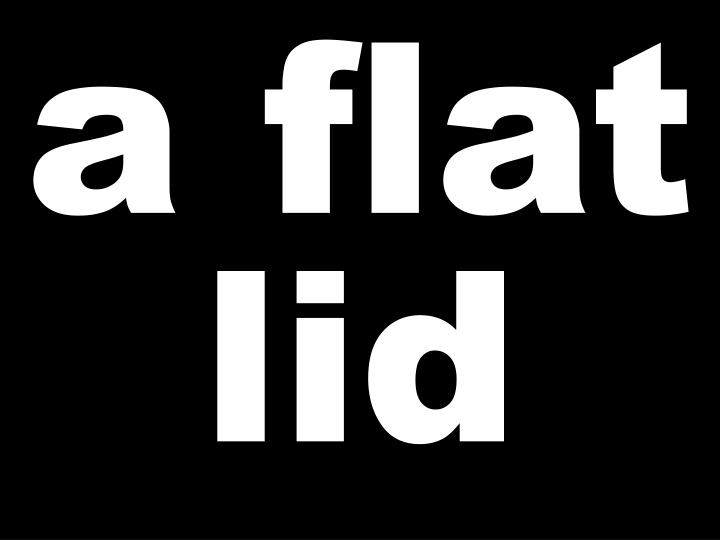 a flat lid