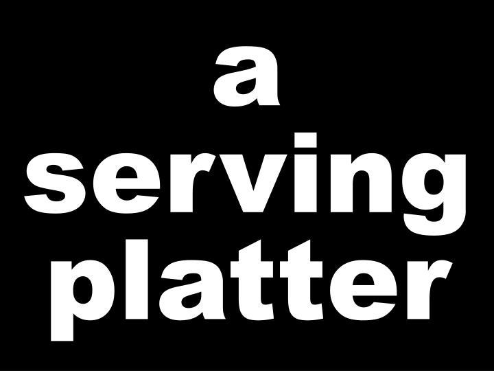 a serving platter