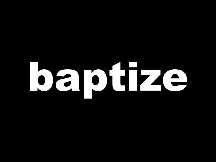 baptize