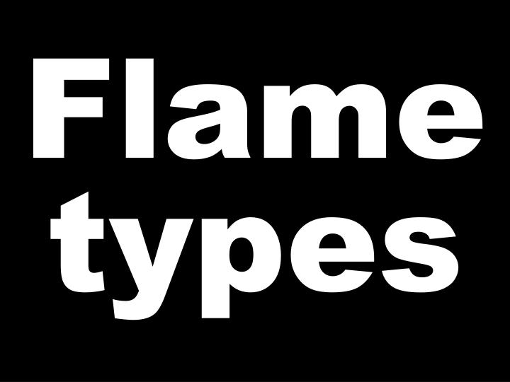 Flame types