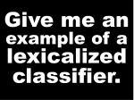 give me an example of a lexicalized classifier