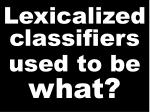 lexicalized classifiers used to be what