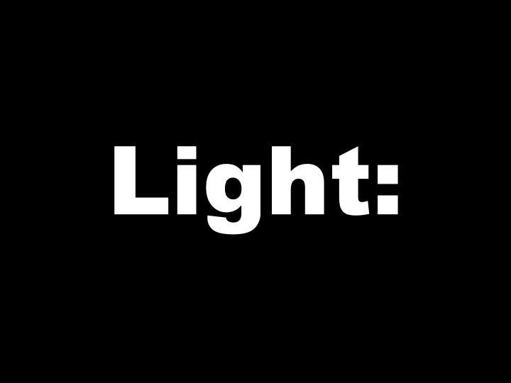 Light: