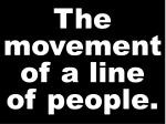 the movement of a line of people