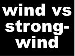 wind vs strong wind