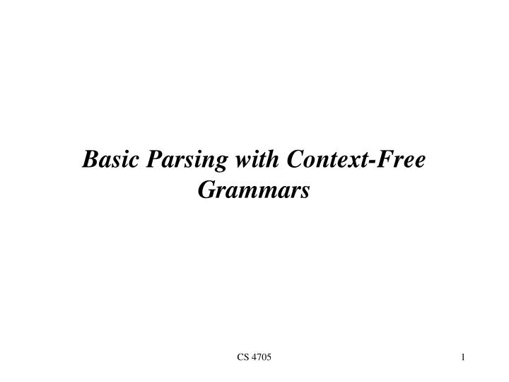 Basic parsing with context free grammars