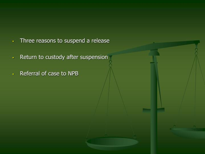 Three reasons to suspend a release
