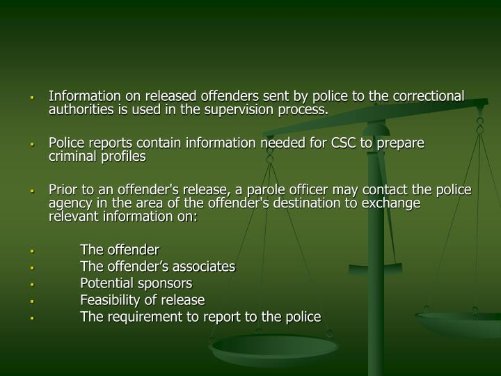 Information on released offenders sent by police to the correctional authorities is used in the supervision process.