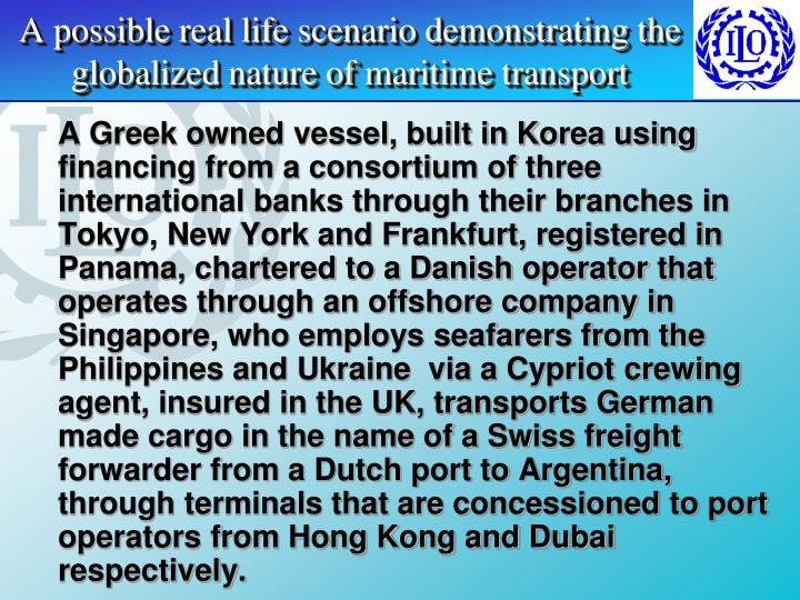 A possible real life scenario demonstrating the globalized nature of maritime transport