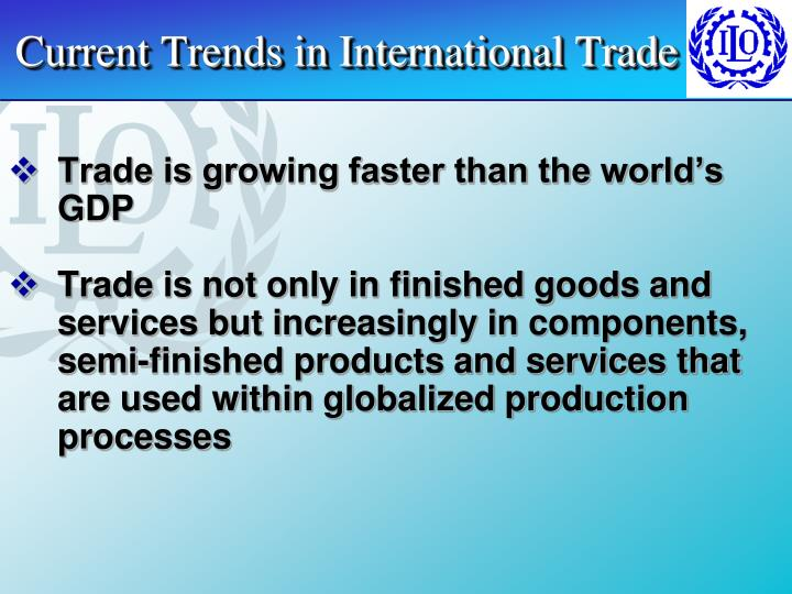 Current Trends in International Trade