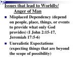 issues that lead to worldly anger of man