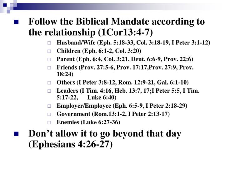 Follow the Biblical Mandate according to the relationship (1Cor13:4-7)
