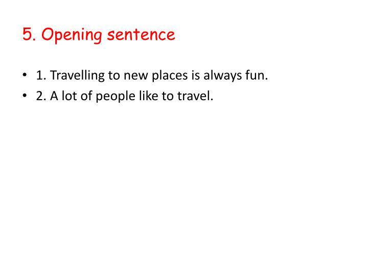 5. Opening sentence