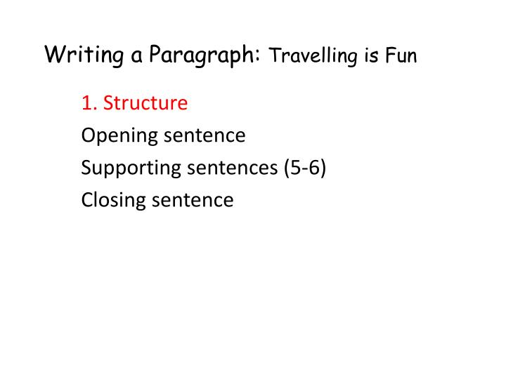 Writing a paragraph travelling is fun