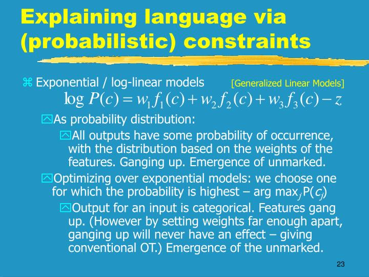 Explaining language via (probabilistic) constraints