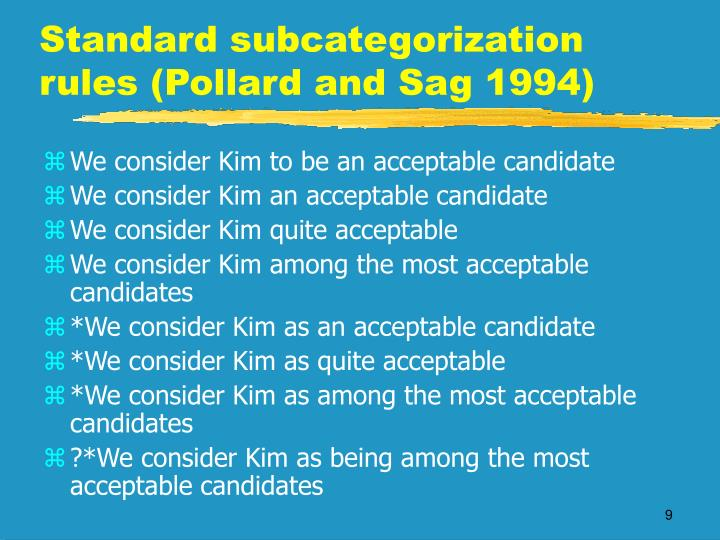 Standard subcategorization rules (Pollard and Sag 1994)
