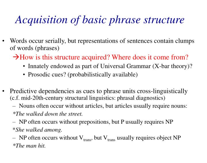 Acquisition of basic phrase structure