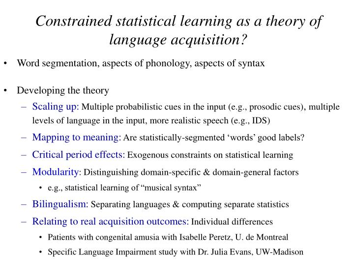 Constrained statistical learning as a theory of language acquisition?