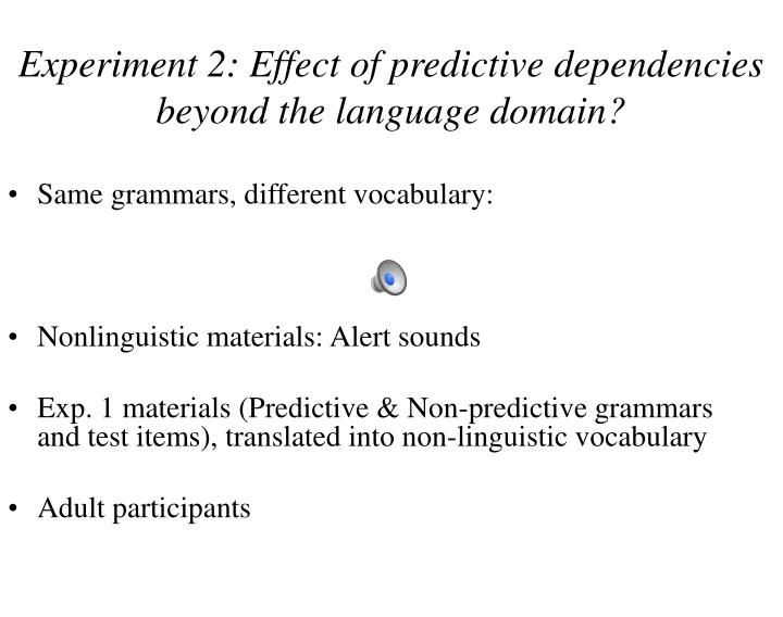 Experiment 2: Effect of predictive dependencies beyond the language domain?