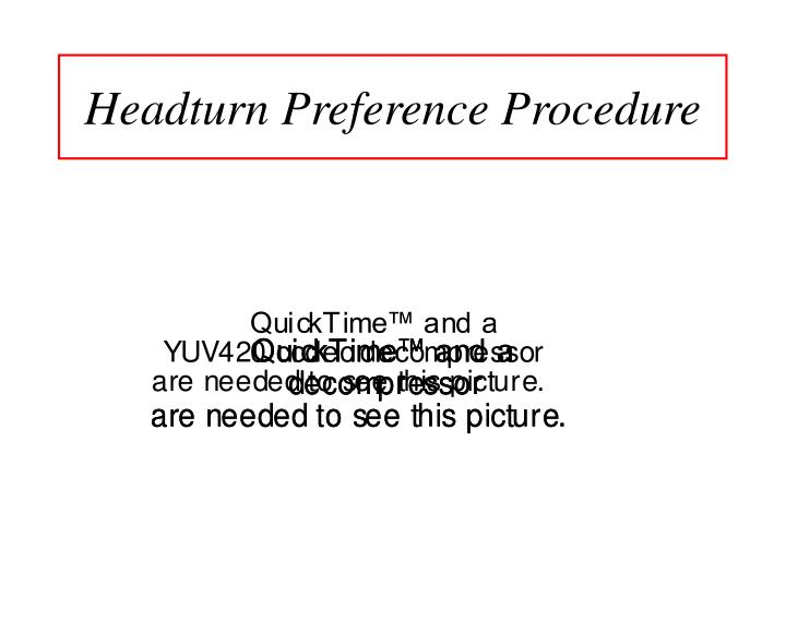 Headturn Preference Procedure