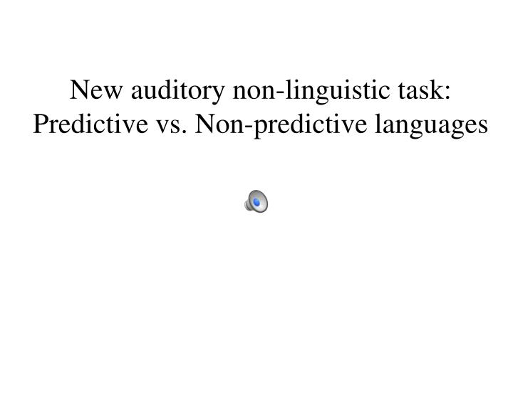 New auditory non-linguistic task: Predictive vs. Non-predictive languages