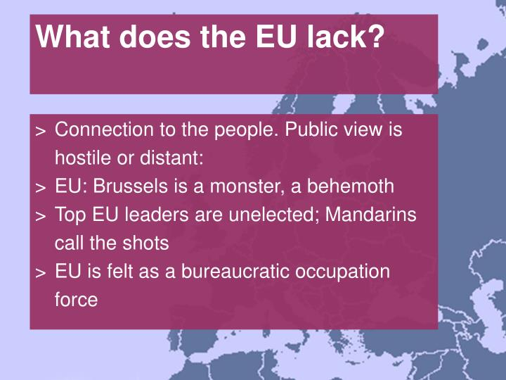 What does the EU lack?