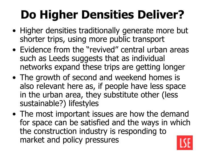 Do Higher Densities Deliver?