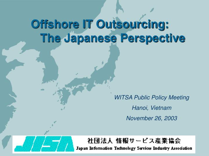 Offshore it outsourcing the japanese perspective