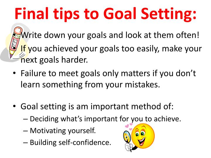 Final tips to Goal Setting: