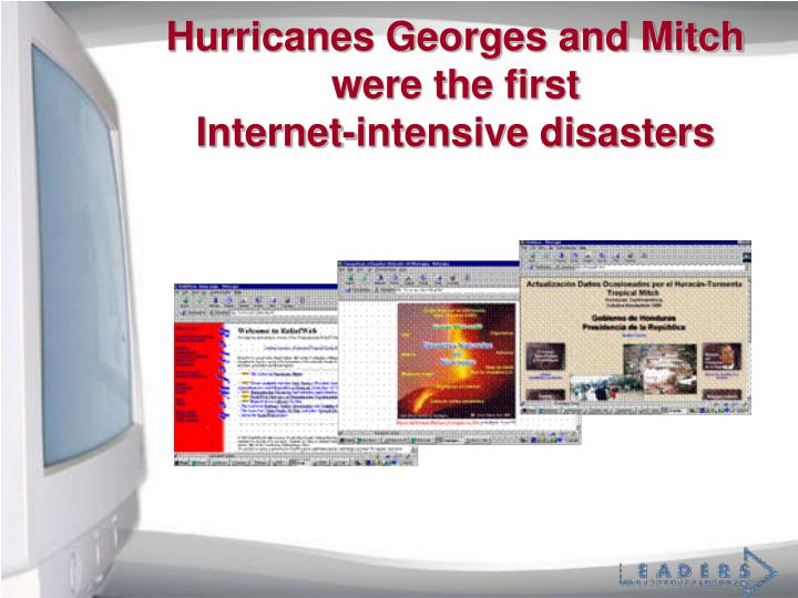Hurricanes Georges and Mitch were the first