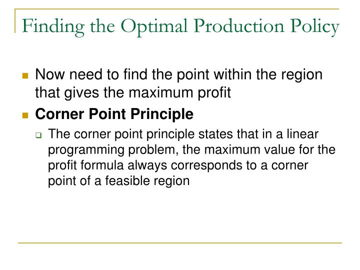Finding the Optimal Production Policy