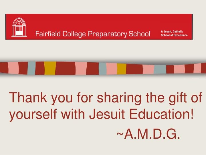 Thank you for sharing the gift of yourself with Jesuit Education!