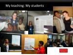 my teaching my students