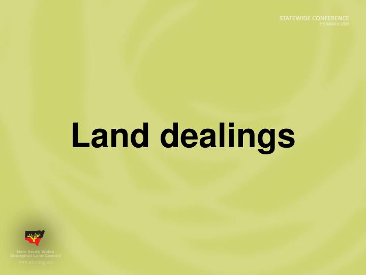 Land dealings